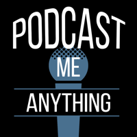 Podcast cover art for Podcast Me Anything