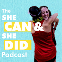 She Can & She Did Podcast podcast