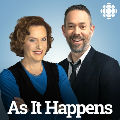 As It Happens from CBC Radio:CBC Radio