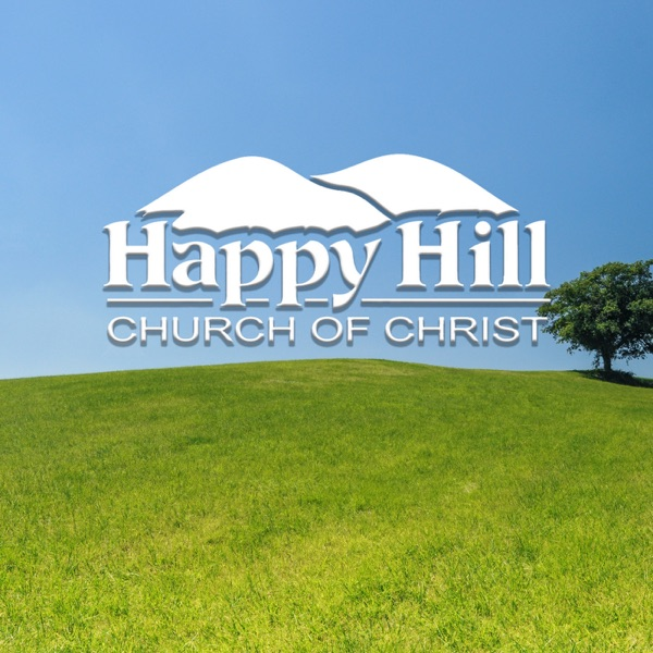 Happy Hill Church of Christ Podcast