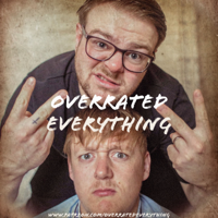 Overrated Everything podcast