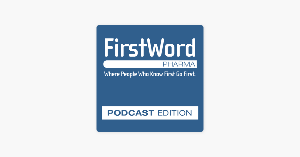 FirstWord Pharmaceutical News on Apple Podcasts