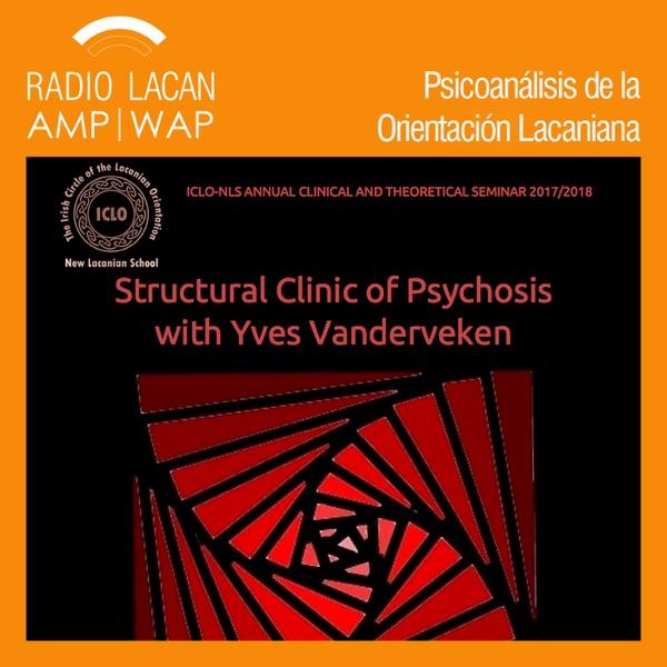 "RadioLacan.com | Yves Vanderveken en the Irish Circle of the Lacanian Orientation, ICLO-NLS en Dublín: ""Volver a la clíni"