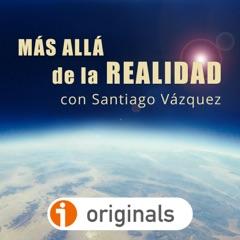 """""""MÁS ALLÁ DE LA REALIDAD"""" con Santiago Vázquez"""