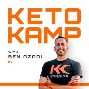The Keto Kamp Podcast With Ben Azadi
