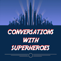Conversations with Superheroes podcast