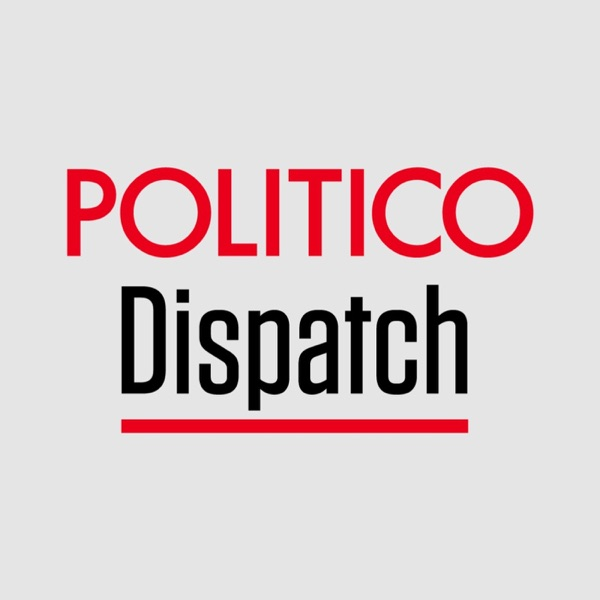 POLITICO Dispatch