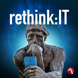 rethink: IT on Apple Podcasts