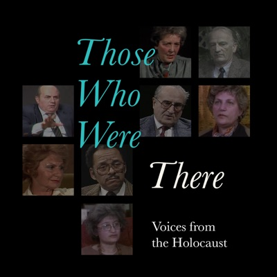 Those Who Were There: Voices from the Holocaust:Fortunoff Video Archive for Holocaust Testimonies