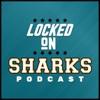 Locked On Sharks - Daily Podcast On The San Jose Sharks artwork