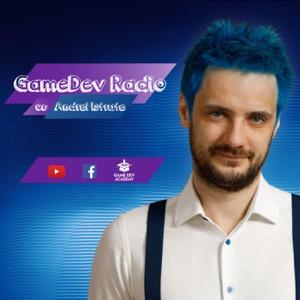 GameDev Radio cu Andrei Istrate