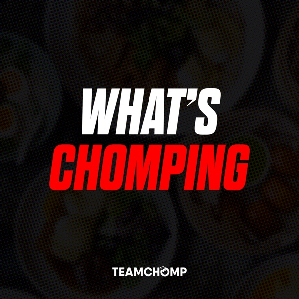 WHAT'S CHOMPING by TEAMCHOMP
