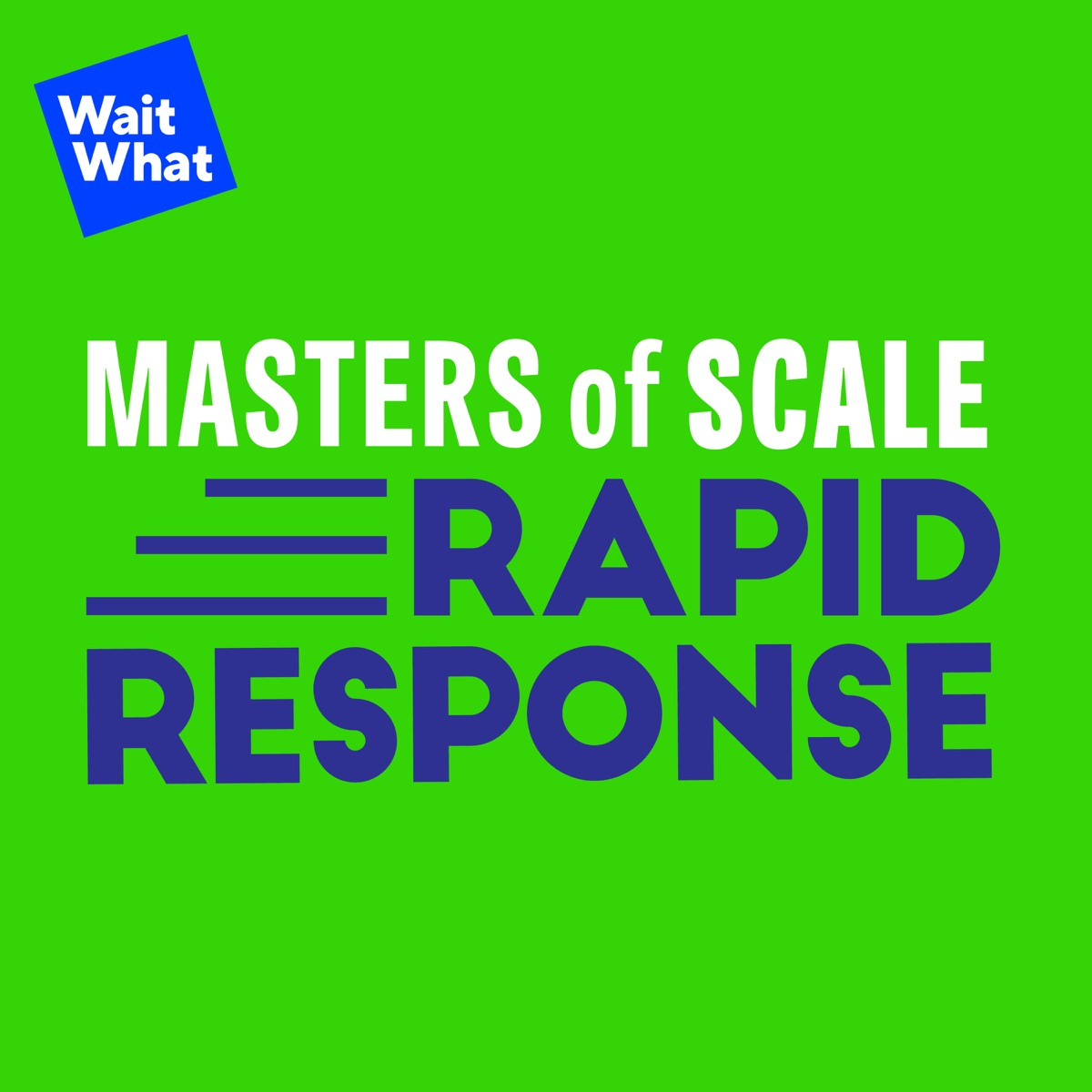 Masters of Scale: Rapid Response