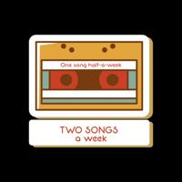 2 Songs a Week