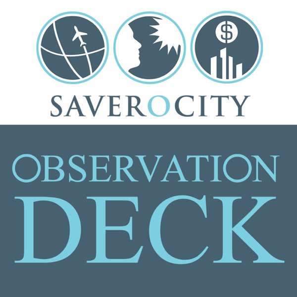 Saverocity Observation Deck - Miles, Points, and Travel Podcast