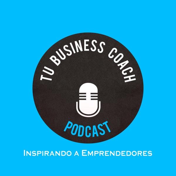 Tu Business Coach / 3 entrevistas a la semana con los emprendedores mas exitosos e inspiradores!