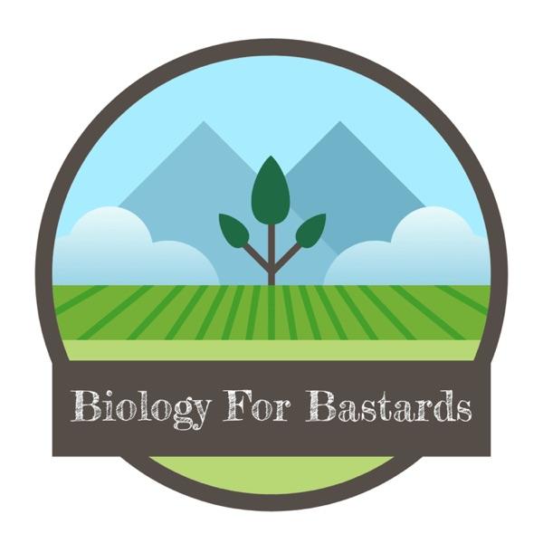 Biology for Bastards