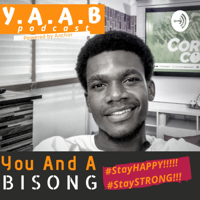 YAAB_You And A BISONG podcast