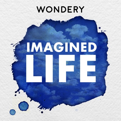 Imagined Life:Wondery