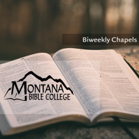 Montana Bible College Chapels podcast
