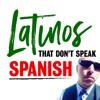 Latinos That Don't Speak Spanish artwork