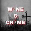 Wine and Crime: A True Crime Podcast