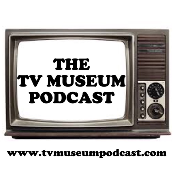 The TV Museum Podcast