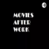Movies After Work podcast