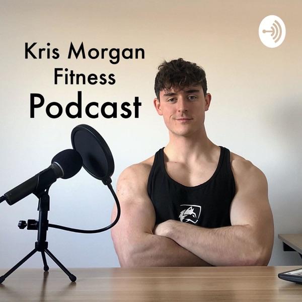 Kris Morgan Fitness Podcast