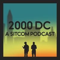 2000 DC - A Sitcom Podcast podcast