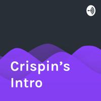 Crispin's Intro podcast