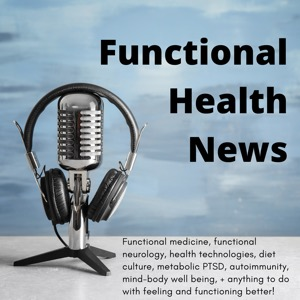 Functional Health News Podcast