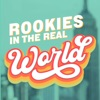 Rookies in the Real World | Advice on Adulting, New York City, and Career Growth