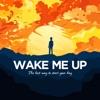 Wake Me Up - Morning mindfulness, meditation, and motivation artwork