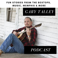 Gary Talley Box Tops Memphis Music Podcast podcast