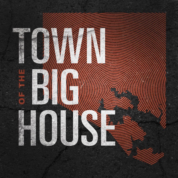 Town of the Big House