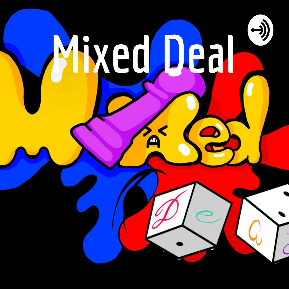 Mixed Deal