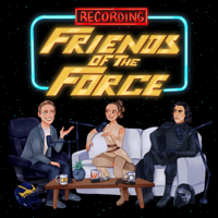 Friends of the Force podcast