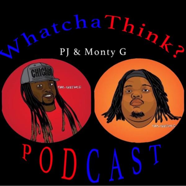 Whatchathink Podcast