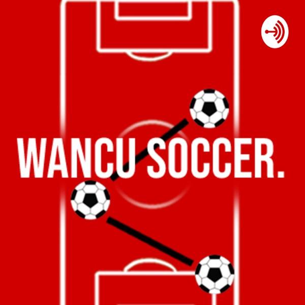 Wancu Soccer Podcast