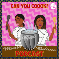 CAN YOU COOOK? podcast