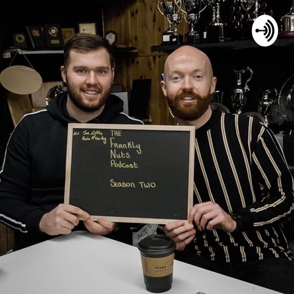 The Frankly Nuts Podcast