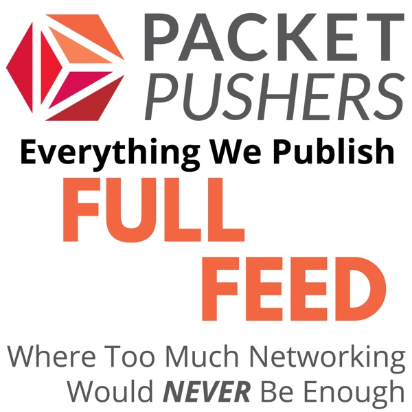 Packet Pushers Full Feed