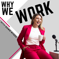 Why We Work podcast