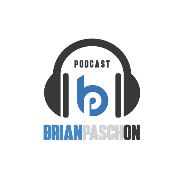 PaschOn PodCast with Brian Pasch