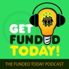 Get Funded Today: The Funded Today Podcast artwork