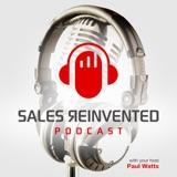 Sales Reinvented EP165 Steve Benson