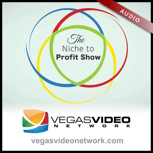 Niche to Profit (Vegas Video Network) - Audio