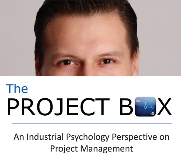 The Project Box Podcast: Project Management | Six Sigma | Industrial Psychology | Leadership