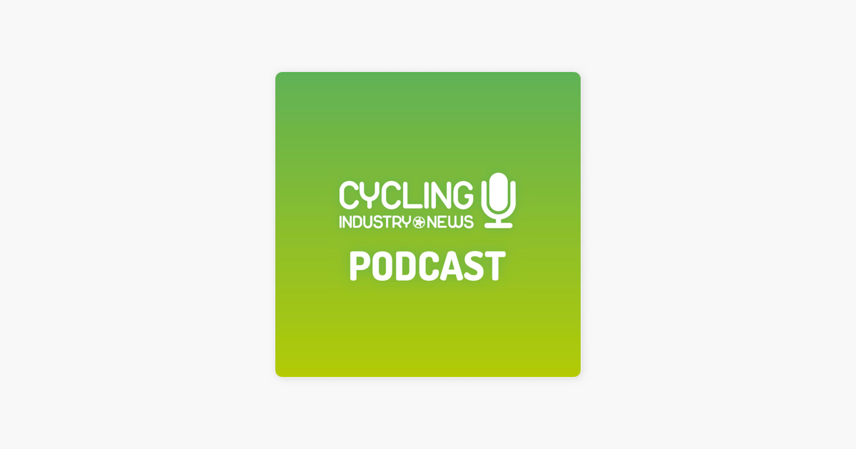 Cycling Industry News on Apple Podcasts